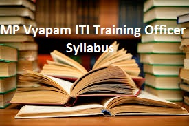 MP Vyapam ITI Training Officer Syllabus