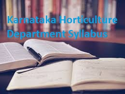 Karnataka Horticulture Department Syllabus