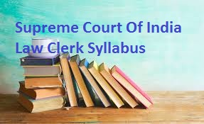 Supreme Court Of India Law Clerk Syllabus