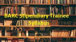 BARC Stipendiary Trainee Syllabus