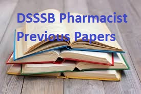 DSSSB Pharmacist Previous Papers