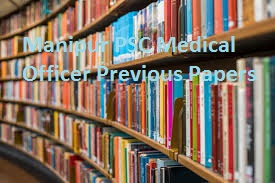 Manipur PSC Medical Officer Previous Papers