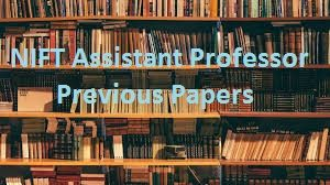 NIFT Assistant Professor Previous Papers