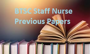 BTSC Staff Nurse Previous Papers