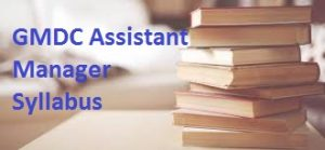 GMDC Assistant Manager Syllabus