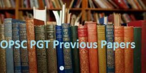 OPSC PGT Previous Papers