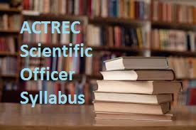 ACTREC Scientific Officer Syllabus