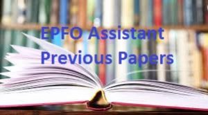 EPFO Assistant Previous Papers