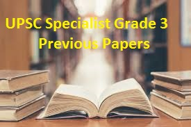 UPSC Specialist Grade 3 Previous Papers